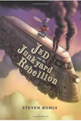 Jed and the Junkyard War Book 2 - Jed and the Junkyard Rebellion Hardcover