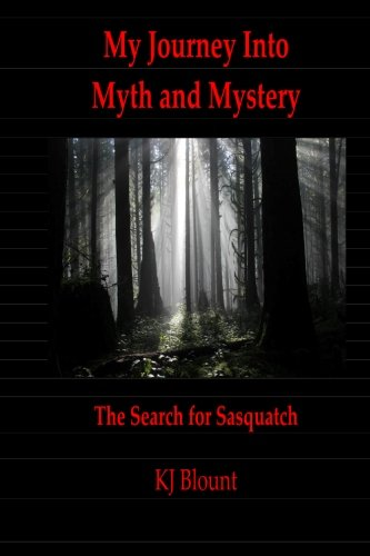 Download My Journey Into Myth and Mystery: The Search for Sasquatch pdf