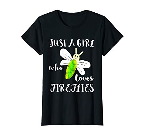 Just A Girl Who Loves Fireflies Lightning Bugs Firefly Shirt -