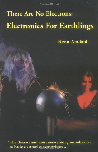 There Are No Electrons: Electronics for Earthlings (Paperback)