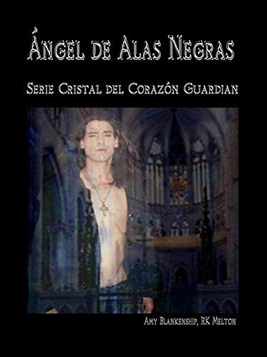 Ángel de Alas Negras: El cristal del corazón guardián, 7º libro