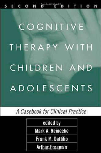 Cognitive Therapy with Children and Adolescents, Second Edition: A Casebook for Clinical Practice