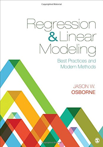 Regression & Linear Modeling: Best Practices and Modern Methods (Regression & Linear Modeling Best Practices And Modern Methods)