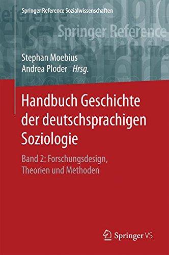 handbuch-geschichte-der-deutschsprachigen-soziologie-band-2-forschungsdesign-theorien-und-methoden-springer-reference-sozialwissenschaften-band-2