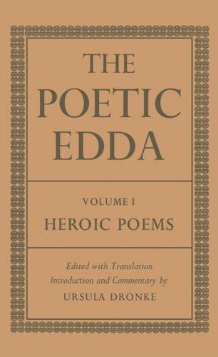 The Poetic Edda: Volume 1: Heroic Poems (Dronke Poetic Edda) (v. 1) by Oxford University Press