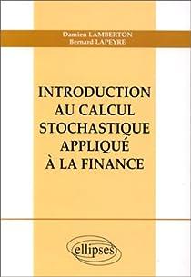 Introduction au calcul stochastique appliqué à la finance par Lamberton