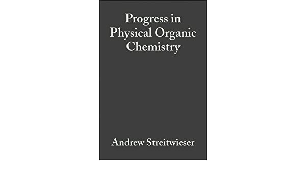 progress in physical organic chemistry volume 7 streitwieser andrew taft robert w