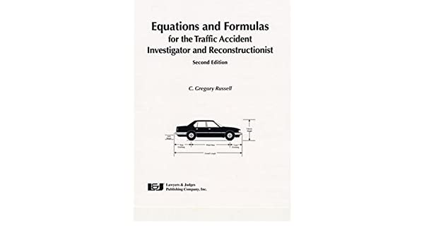 Equations & Formulas for the Traffic Accident Investigator and