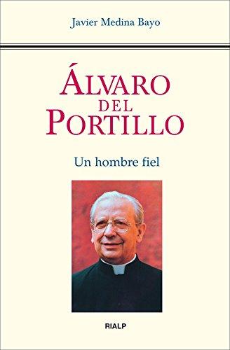Álvaro del Portillo: Un hombre fiel PDF