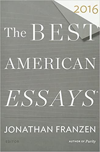 the best american essays the best american series  the best american essays 2016 the best american series ® jonathan franzen robert atwan 9780544812109 com books