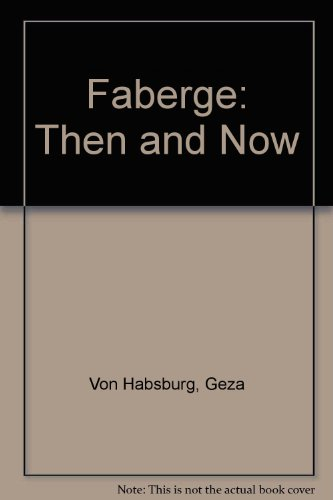 Faberge: Then and (Faberge Egg Designs)