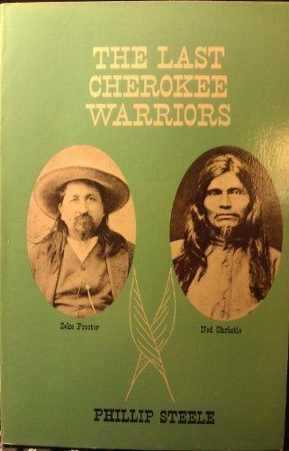 The Last Cherokee Warriors: Zeke Proctor, Ned Christie