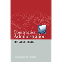 Construction Administration for Architects