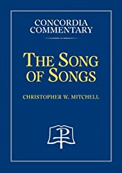 The Song of Songs (Concordia Commentary)
