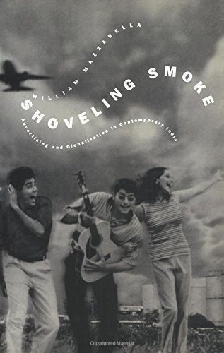 Shoveling Smoke: Advertising and Globalization in Contemporary India
