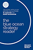 The Blue Ocean Strategy Reader: The iconic articles by bestselling authors W. Chan Kim and Renée Mauborgne