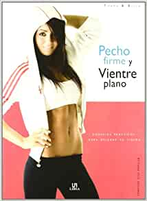 Pecho firme y vientre plano / Firm Breasts and Flat Stomach (Forma