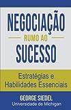 Negociacao Rumo Ao Sucesso: Estrategias E Habilidades Essenciais