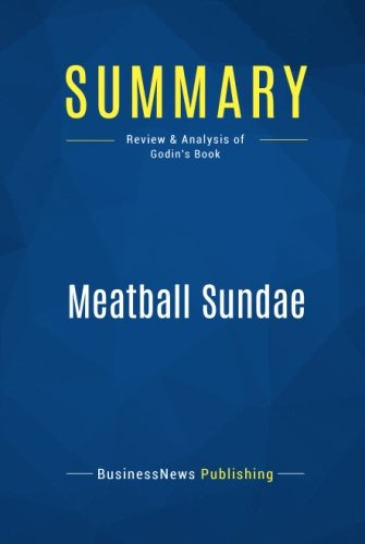 Summary: Meatball Sundae: Review and Analysis of Godin's Book