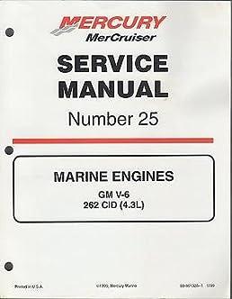 2000 mercruiser marine engines 25 gm v 6 262 cid 4 3l service rh amazon com Mercruiser Fuel Pump 2000 mercruiser 5.0 service manual