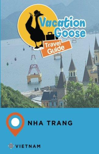 Vacation Goose Travel Guide Nha Trang Vietnam