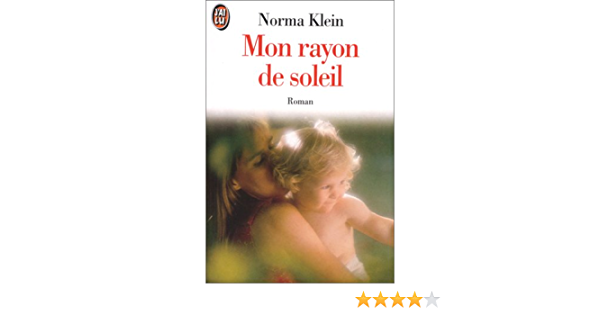 Mon rayon de soleil (DOCUMENTS): klein norma: 9782277233671: Amazon.com:  BooksAmazon