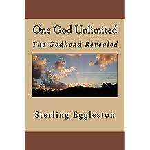 One God Unlimited: The Godhead Revealed