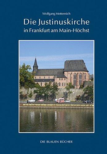Die Justinuskirche in Frankfurt a. M. - Höchst (Die Blauen Bücher) Taschenbuch – 27. Juni 2017 Wolfgang Metternich Langewiesche K R 378454665X