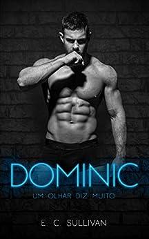 Dominic: um olhar diz muito (Clube do Prazer - Livro 2) por [Sullivan, E.C.]