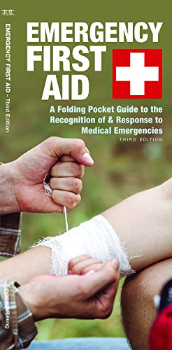 (Emergency First Aid: A Folding Pocket Guide to the Recognition of & Response to Medical Emergencies (Outdoor Skills and Preparedness) )