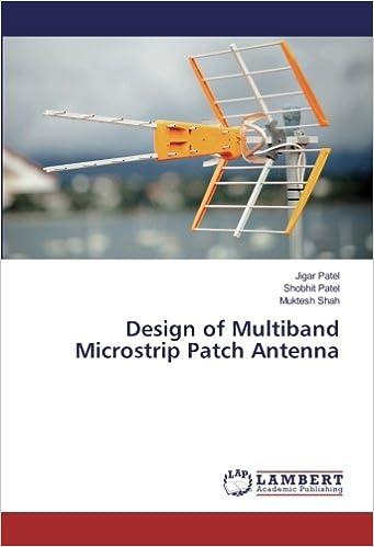 Design of Multiband Microstrip Patch Antenna: Jigar Patel, Shobhit