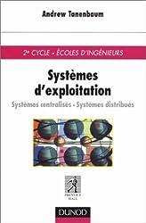Systèmes d'exploitation : Systèmes centralisés, systèmes distribués, 2e cycle, écoles d'ingénieurs