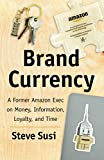 Brand Currency: A Former Amazon Exec on