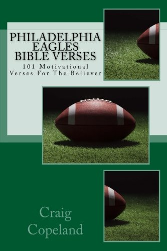 FREE Philadelphia Eagles Bible Verses: 101 Motivational Verses For The Believer (The Believer Series)<br />DOC