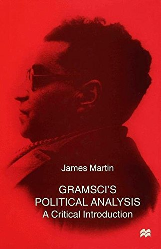 Gramsci's Political Analysis : A Critical Introduction
