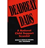 img - for [(Deadbeat Dads: National Child Support Scandal )] [Author: Marcia Mobilia Boumil] [Mar-1996] book / textbook / text book
