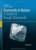 Diamonds in Nature: A Guide to Rough Diamonds