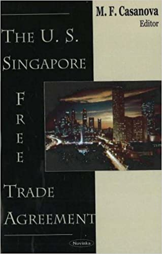 The U S Singapore Free Trade Agreement Dick K Nanto Manuel F