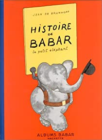 Histoire de Babar, le petit éléphant par Brunhoff