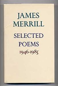 James Merrill: Selected Poems 1946-1985