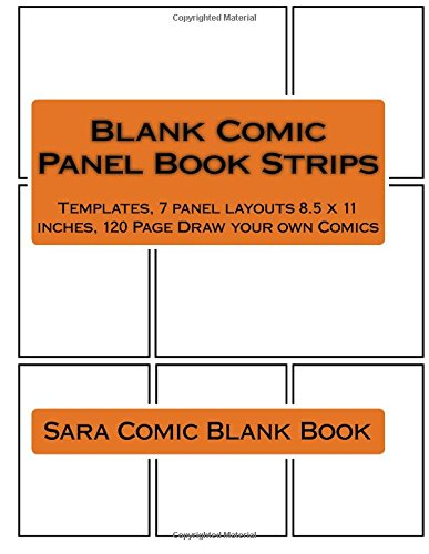 Download Blank Comic Panel Book Strips: Templates, 7 panel layouts 8.5 x 11 inches, 120 Page Draw your own Comics (Journal) (Volume 1) pdf