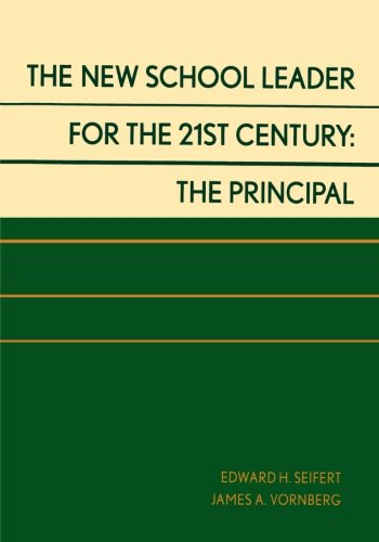 The New School Leader for the 21st Century: The Principal