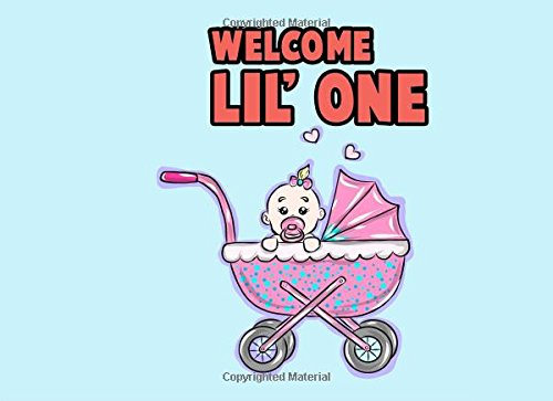 Welcome Lil One: Baby Shower Guest Book to Welcome Baby, Share Wishes and Give Advice to New Parents - Cute Baby Inside A Pink Stroller (Welcome Baby Guest Books) (Volume 13) PDF