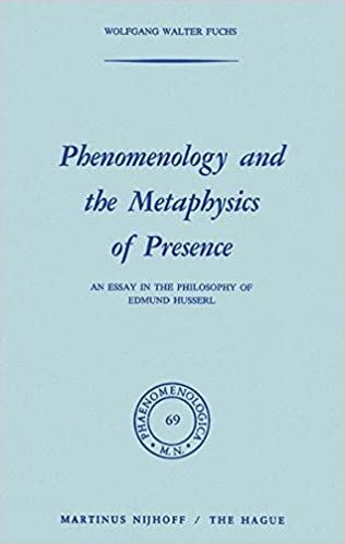 phenomenology and the metaphysics of presence an essay in the phenomenology and the metaphysics of presence an essay in the philosophy of edmund husserl phaenomenologica softcover reprint of the original 1st ed