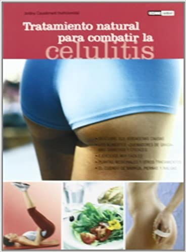 Tratamiento natural para celulitis piernas