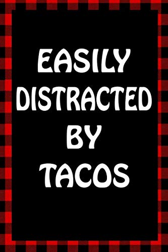 Easily Distracted By Tacos: Sarcastic Adult Humor Lined Notebook (Best Sarcastic Humor) by Brawny Books