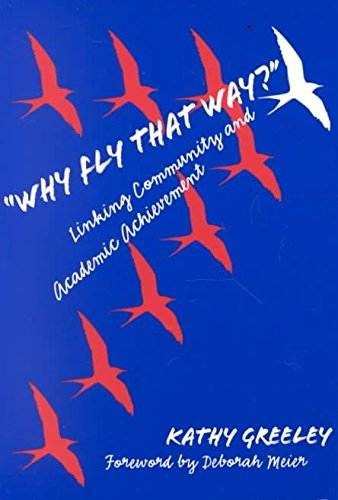 """[""""Why Fly That Way?"""": Linking Community and Academic Achievement] (By: Kathy Greeley) [published: January, 2001] pdf epub"""