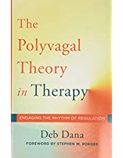 Polyvagal Theory in Therapy: Engaging the Rhythm of Regulation