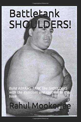 Download Battletank SHOULDERS!: Build ABRAMS TANK like SHOULDERS with the exercises and routines in this book pdf epub