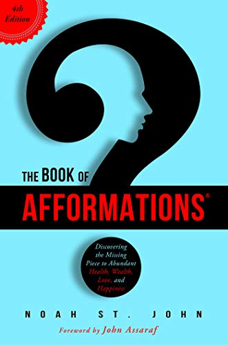 Image for The Book of Afformations®: Discovering the Missing Piece to Abundant Health, Wealth, Love, and Happiness